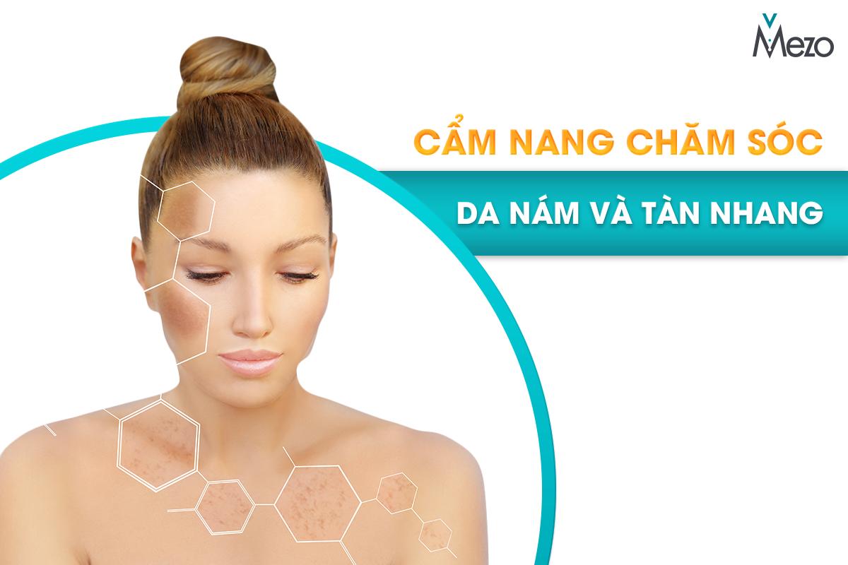 Hướng dẫn cách chăm sóc da khi bị nám tàn nhang