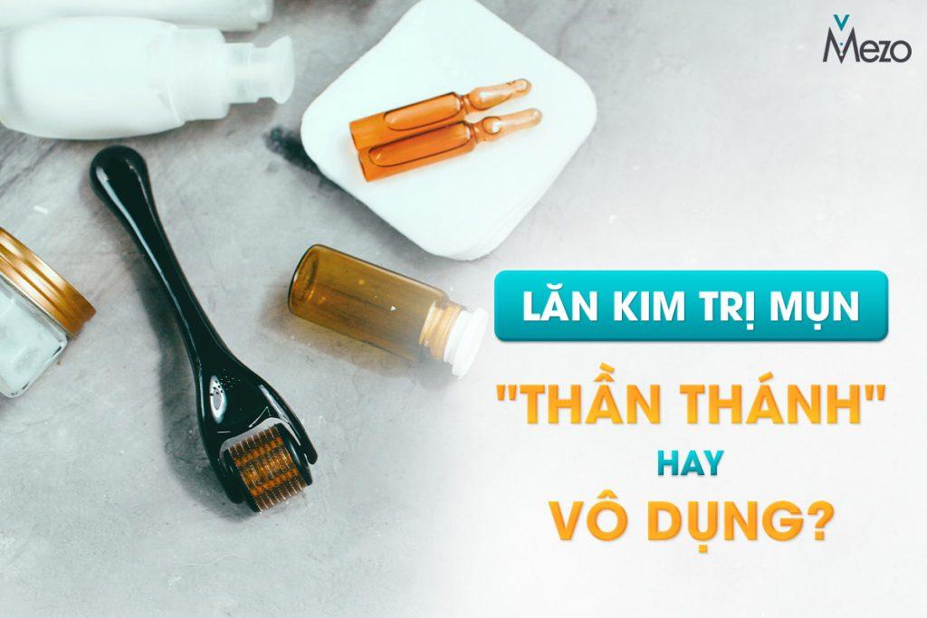 tai-sao-lan-kim-tri-mun-khong-dem-lai-hieu-qua